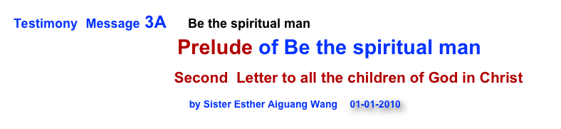 Testimony  Message 3A      Be the spiritual man 