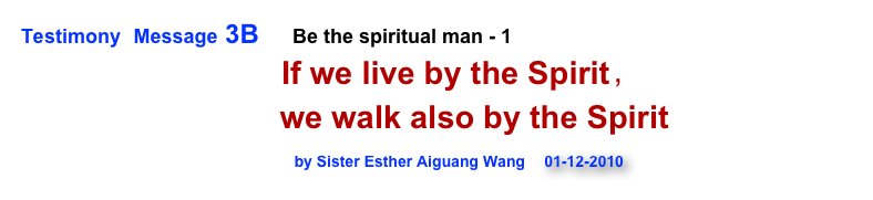 Testimony  Message 3B      Be the spiritual man - 1